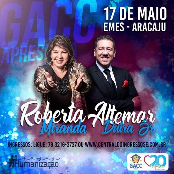 SERGIPE: ROBERTA MIRANDA E ALTEMAR DUTRA JR FARÃO SHOW EM PROL DO GACC