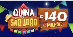 QUINA DE SÃO JOÃO: PREMIAÇÃO PRINCIPAL SERÁ DE R$ 140 MILHÕES