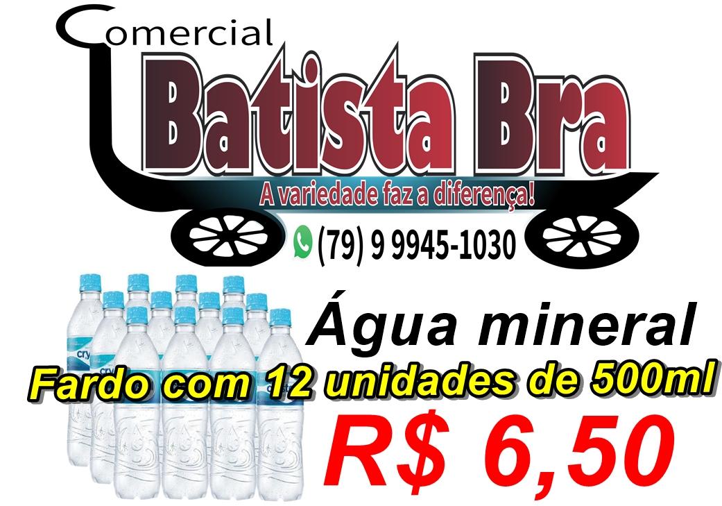 PROMOÇÃO IMPERDÍVEL DE ÁGUA MINERAL NA COMERCIAL BATISTA BRA